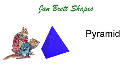 Jan Brett 3 Dimensional Geometric Shapes Pyramid Answer
