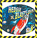 Hedgie Blasts Off!