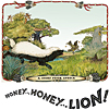 Honey...Honey...Lion